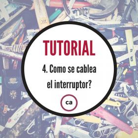 Tutorial #4 - Como se cablea el interruptor?